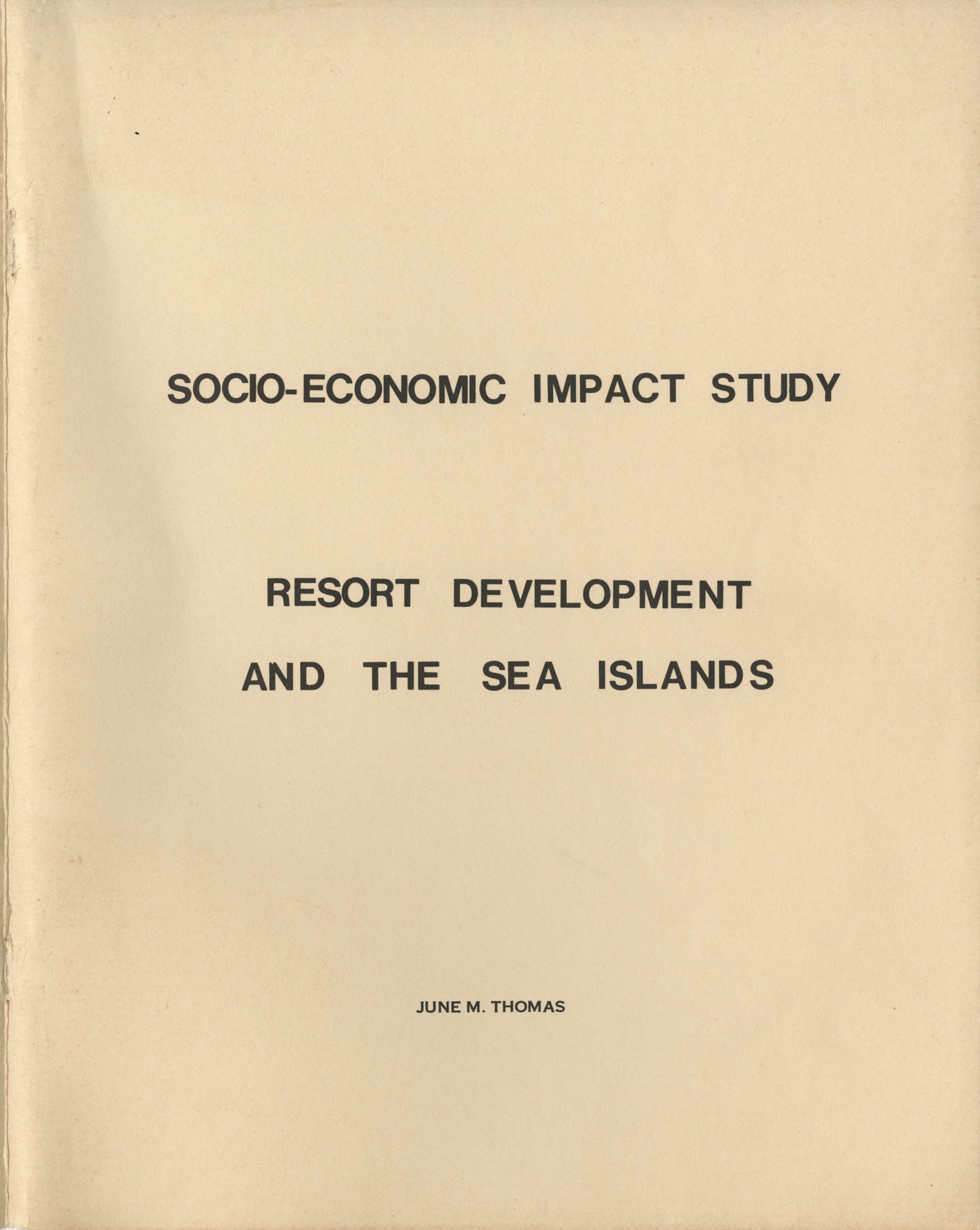Socio-Economic Impact Study Resort Development and the Sea Islands, Front Cover