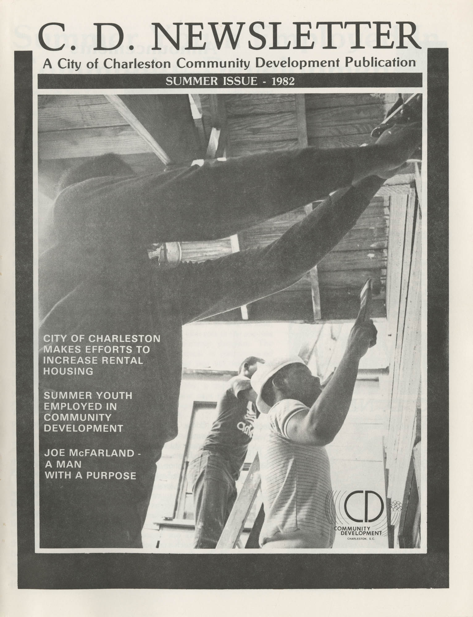 C. D. Newsletter, A City of Charleston Community Development Publication, Summer Issue - 1982, Cover