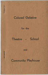 Colored Gelatine for the Theatre School and Community Playhouse