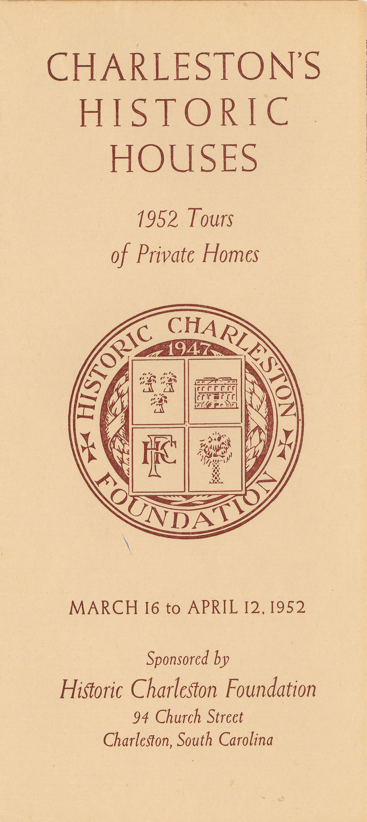 Charleston's Historic Houses, 1952:  Fifth Annual Tours Sponsored by Historic Charleston Foundation
