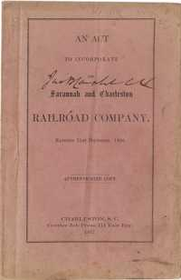 An Act to Incorporate the Savannah and Charleston Railroad Company