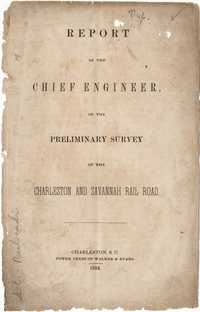 Report of the Chief Engineer on the Preliminary Survey of the Charleston and Savannah Rail Road