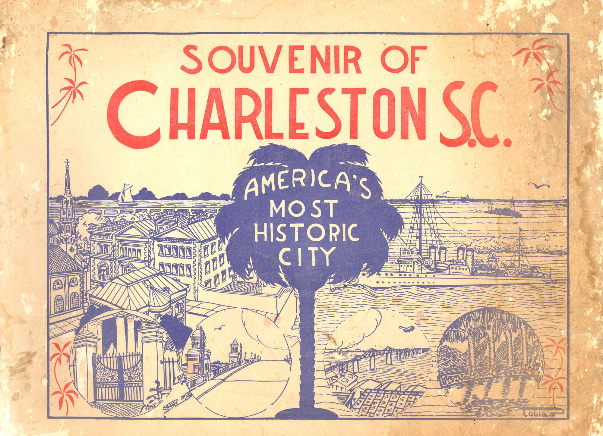 Souvenir of Charleston S.C.:  America's Most Historic City