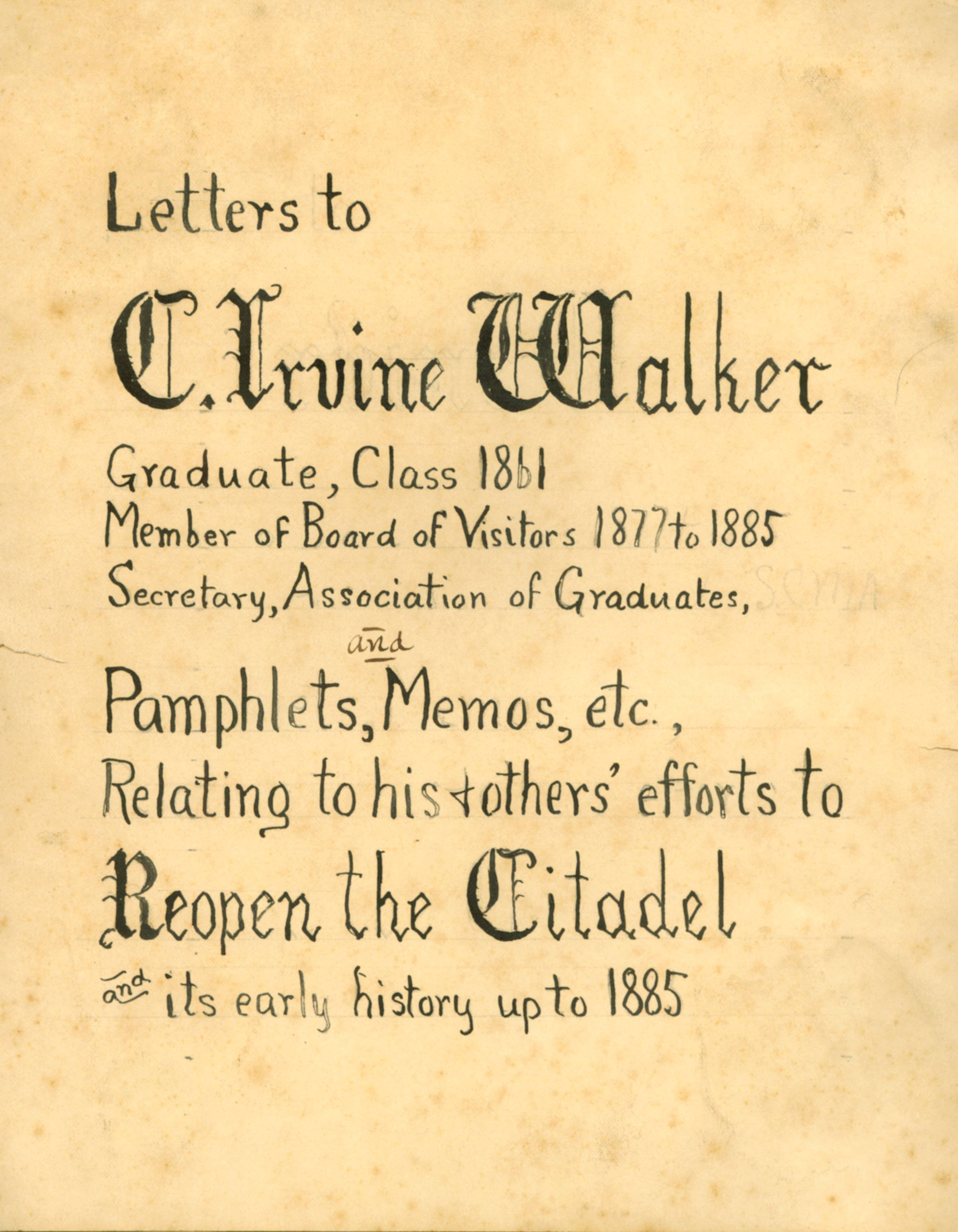 Letters to C. Irvine Walker relating to his and others' efforts to reopen the Citadel and its early history up to 1885