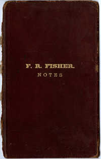 Frank Fisher Notes, 1882-1902