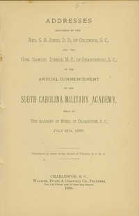 Addresses delivered by the Rev. S.B. Jones and the Hon. Samuel Dibble at the Annual Commencement of the South Carolina Military Academy,Addresses delivered by the Rev. S.B. Jones and the Hon. Samuel Dibble at the Annual Commencement of the South Carolina Military Academy