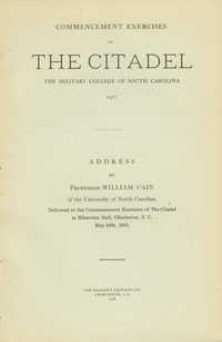 Commencement Exercises of The Citadel, the Military College of South Carolina, 1917. Address by Professor William Cain.