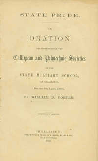 State Pride: An oration delivered before the Calliopean and Polytechnic Societies of the State Military School, at Charleston on the 5th April, 1860.