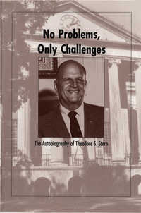 No problems, only challenges : the autobiography of Theodore S. Stern