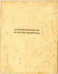 An essay on the Federalist. On the new Constitution.