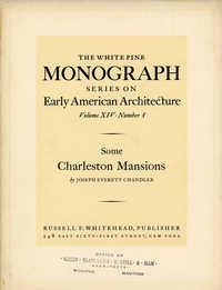 Some Charleston Mansions (White Pine Series of Architectural Monographs, vol. 14, no. 4)