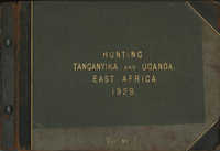 'Hunting, Tanganyika and Uganda, East Africa, 1928, Volume I'