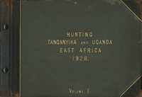 'Hunting, Tanganyika and Uganda, East Africa, 1928, Volume II'