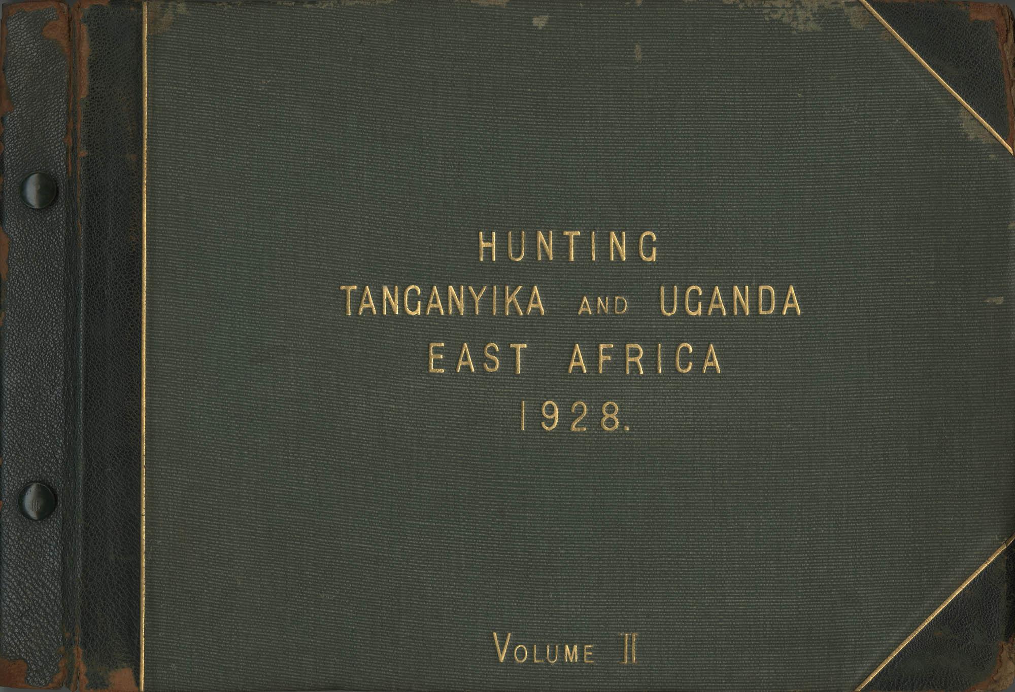 'Hunting, Tanganyika and Uganda, East Africa, 1928, Volume II'