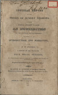 An official report of the trials of sundry Negroes, charged with an attempt to raise an insurrection in the state of South-Carolina : preceded by an introduction and narrative : and, in an appendix, a report of the trials of four white persons on indictments for attempting to excite the slaves to insurrection