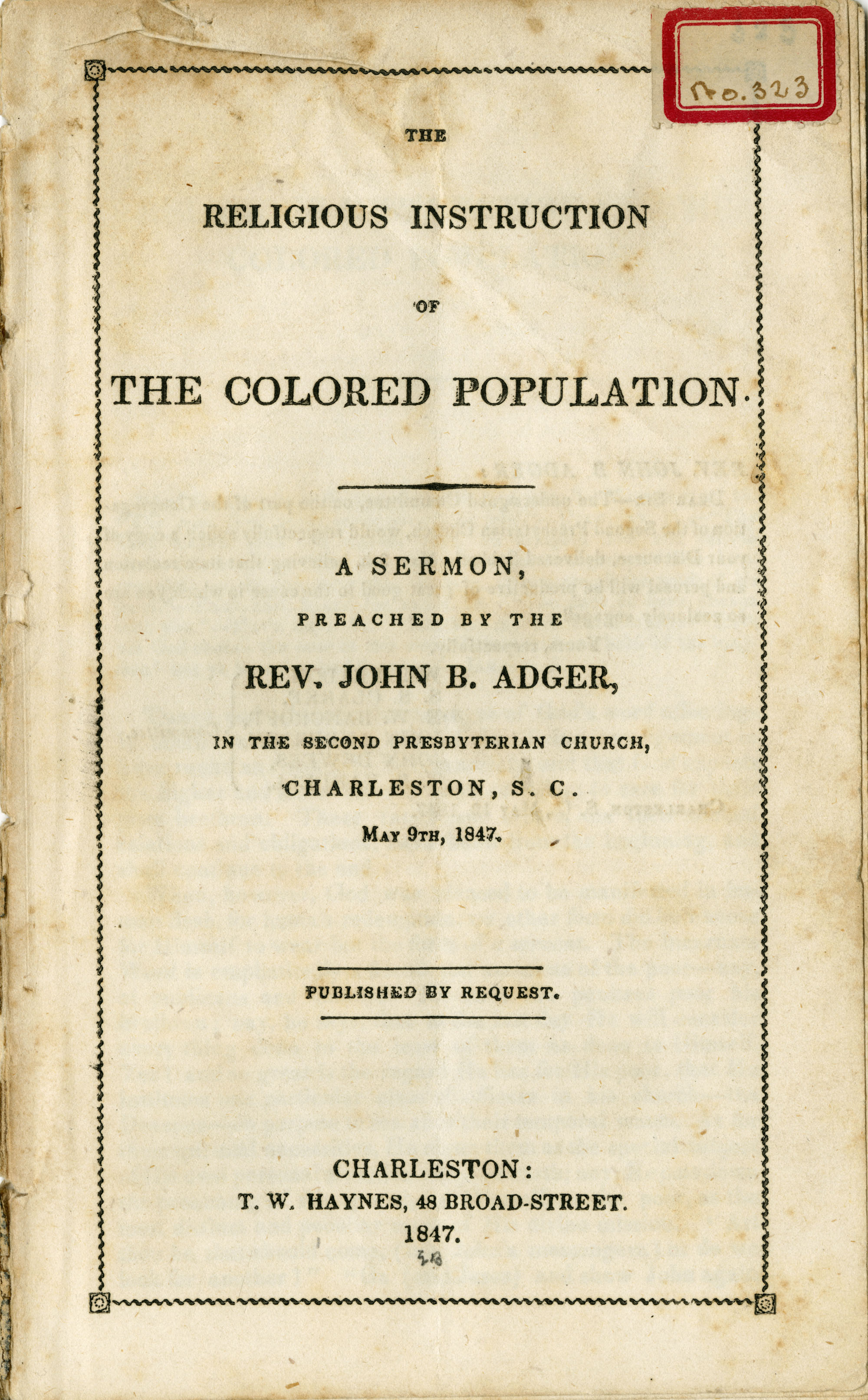Religious Instruction of the Colored Population. A Sermon Preached by the Rev. John B. Adger, In The Second Presbyterian Church, Charleston, S.C. May 9th, 1847.