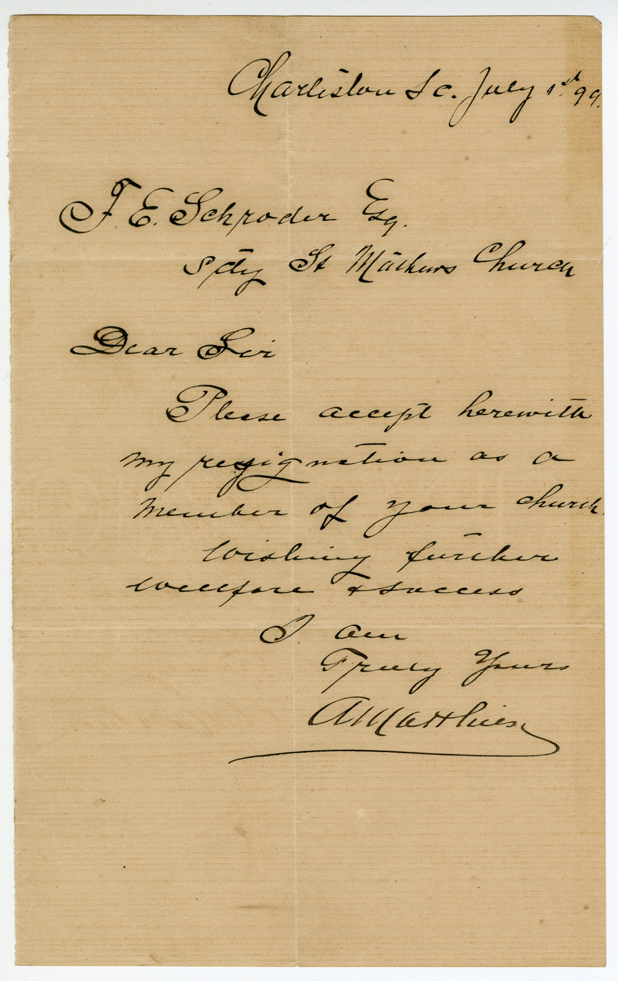Letter from a member of church to F. E. Schroder, Esq., July 1, 1899.