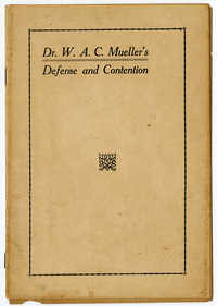 Dr. W. A. C. Mueller's Defense and Contention
