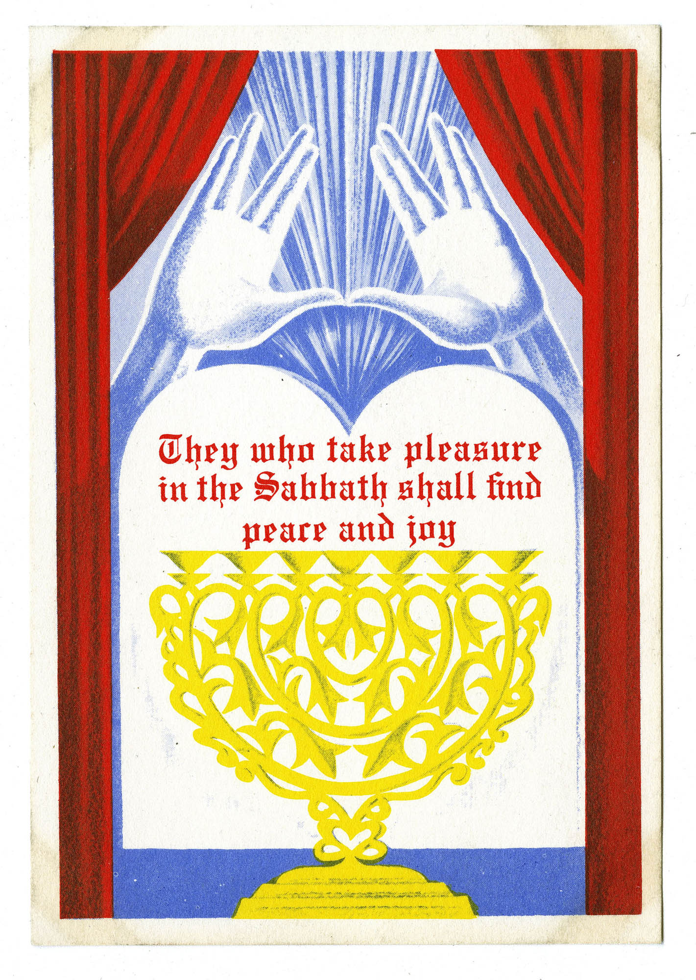 [They who take pleasure in the Sabbath shall find peace and joy]