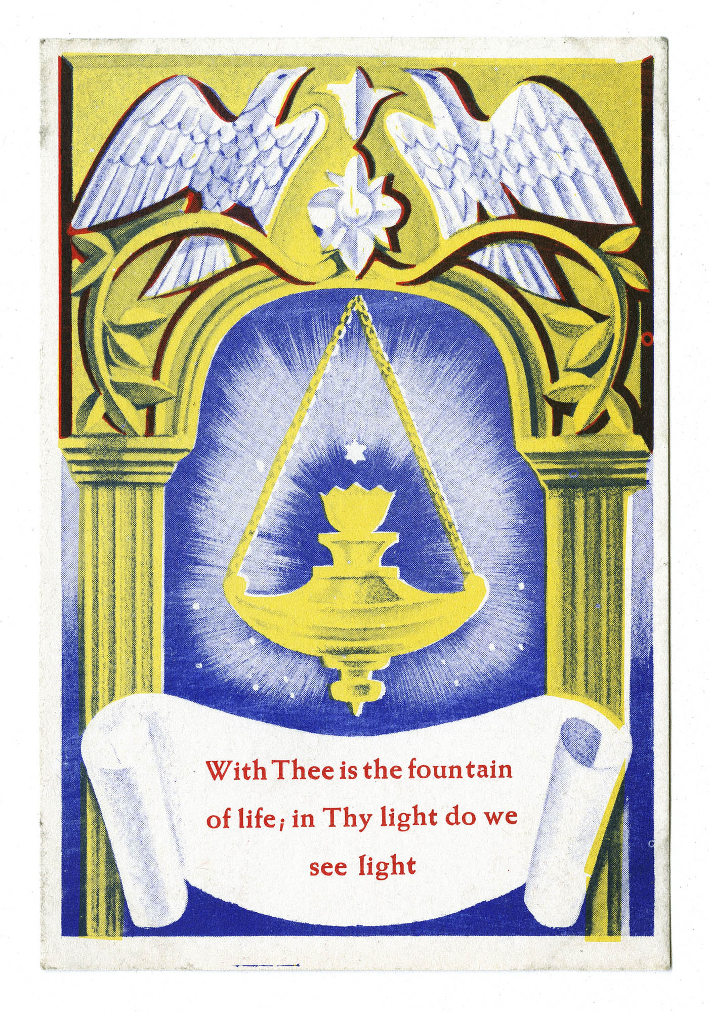 [With Thee is the fountain of life; in Thy light do we see light]