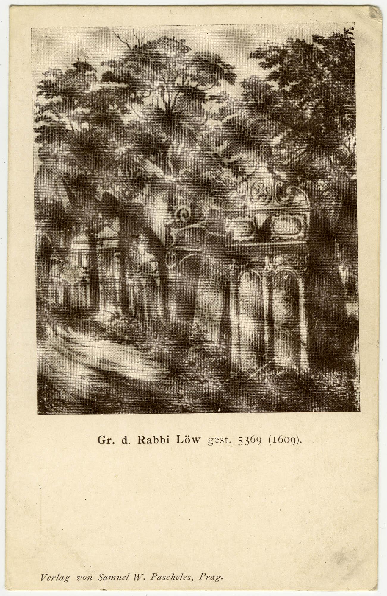 Gr. d. Rabbi Löw gest. 5369 (1609).