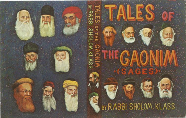 Tales of the gaonim (sages) by Rabbi Sholom Klass