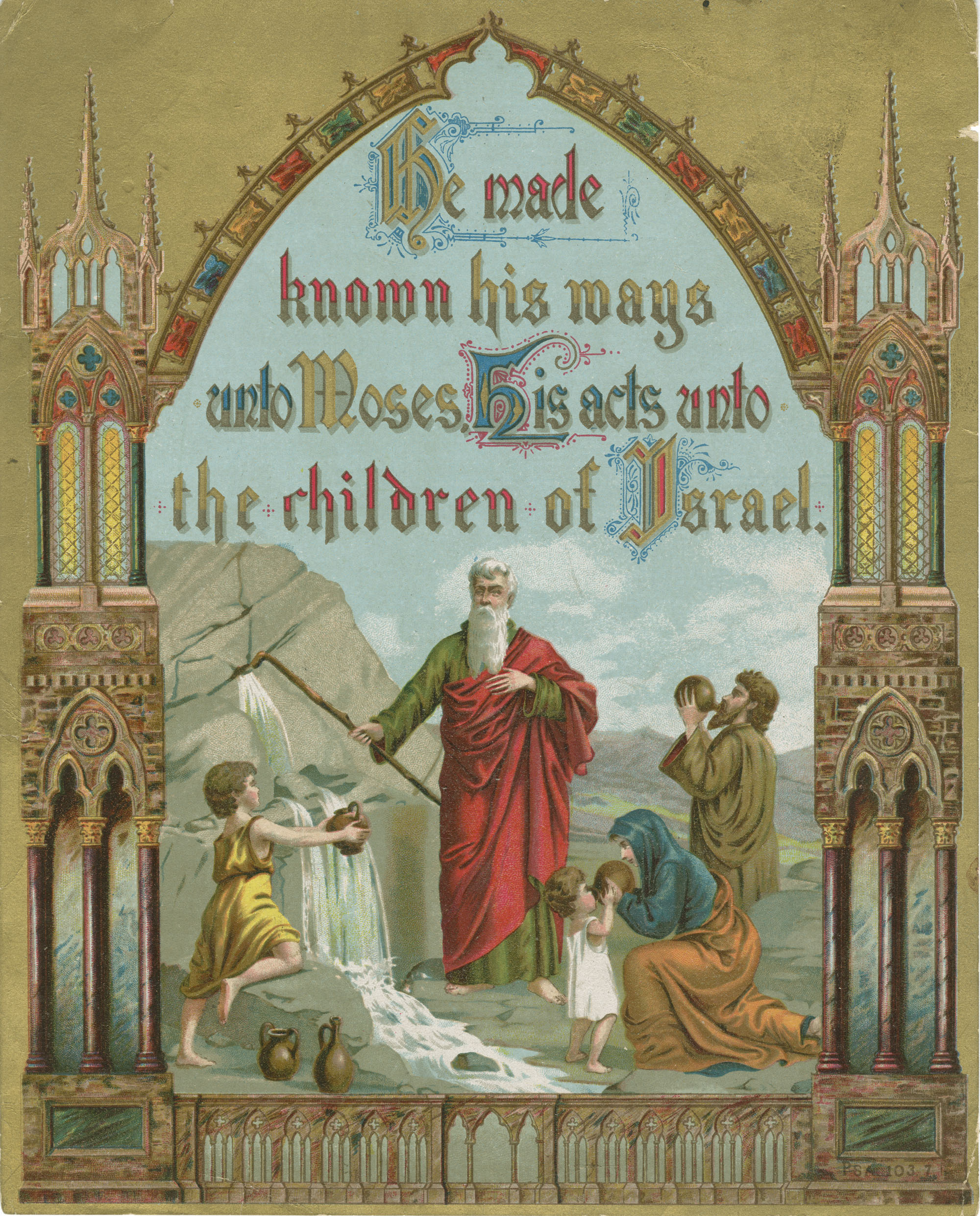 He made known his ways unto Moses, His acts unto the children of Israel.