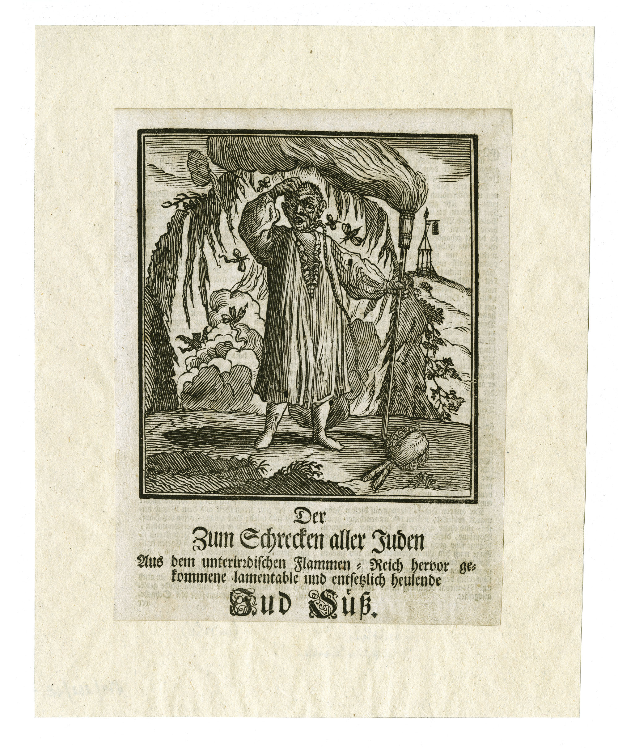 Der Zum Schrecken aller Juden : Aus dem unterirdischen Flammen-Reich hervor gekommene lamentable und entsetzlich heulende Jud Süss