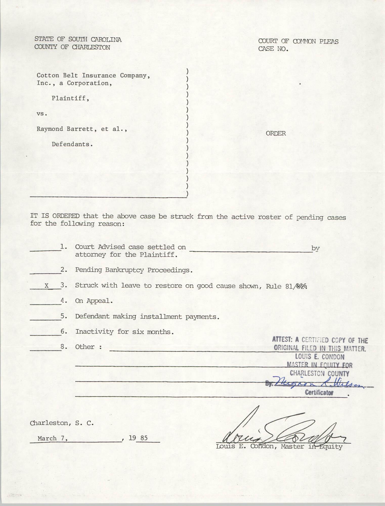 Order, State of South Carolina, County of Charleston, Cotton Belt Insurance Company vs. Reginald C. Barrett Sr., et al., Louis E. Condon, March 7, 1985