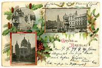 Gruss aus Breslau. Synagoge. Denkmal Kaiser Wilhelm I. Stadthaus u. Denkmal Friedrich Wilhelms III.