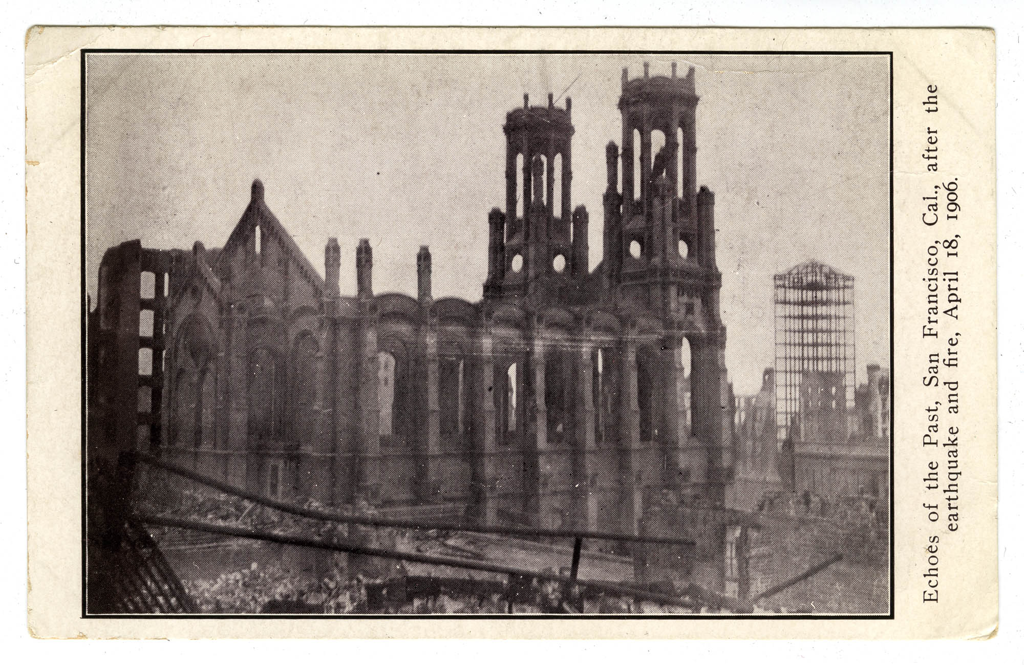 Echoes of the Past, San Francisco, Cal., after the earthquake and fire, April 18, 1906